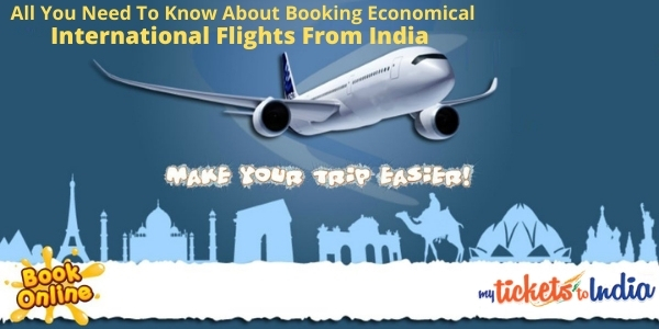 All You Need to Know About Booking Economical International Flights from India